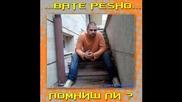  .. Bate Pesho - Помниш ли ? .. 