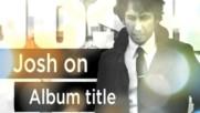 Josh Groban - Josh On Album Title (Web Clip) (Оfficial video)