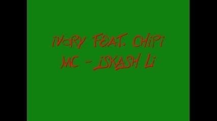 Chipi Mc - Iskash Li ( feat. Ivory )