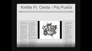 Kintite Ft Centa - piq pusha