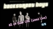 Backstreet Boys - All Of Your Life ( Need Love) 2009!