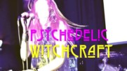 Psychedelic Witchcraft - Set me Free
