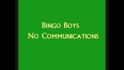 Bingo Boys - No Communications