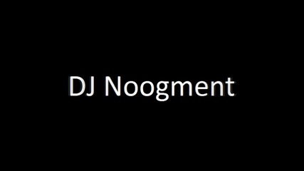 Dj Noogment - The Music Is Moving