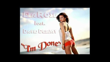 Лятно ! Свежо :)) Ela Rose ft.david Deejay - Im Done 2012