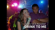 Zandra Vox Ft. Rayselekt - Drink To Me