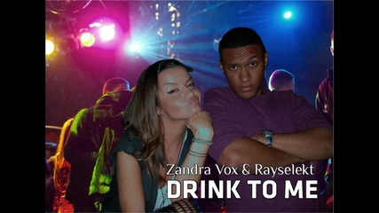 Zandra Vox Ft. Rayselekt - Drink To Me