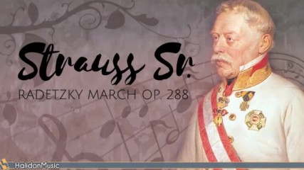 Strauss I - Radetzky March Op. 228 Classical Music