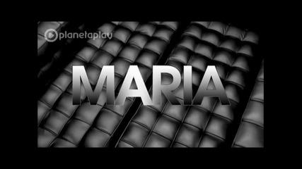 Мария - Той не спира да е мой Hd