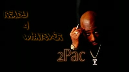 2pac Remix 2010 - Ready 4 Whatever