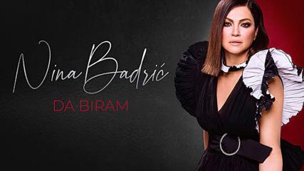 Nina Badric - 2020 - Da biram (hq) (bg sub)