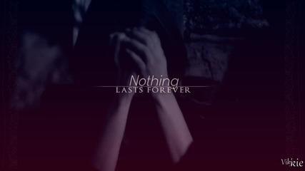Damon & Elena | Nothing lasts forever