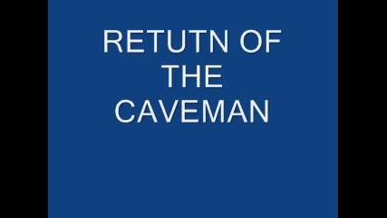 Return Of The Caveman