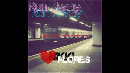 Run Away - Nikki Flores
