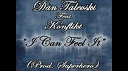 I Can Feel It - Dan Talevski Feat. Konflikt