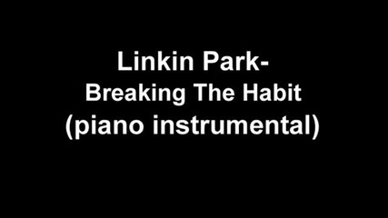 Linkin Park - Breaking the habit piano instrumental