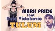 Mark Pride feat. Nela Vidakovic-tulum