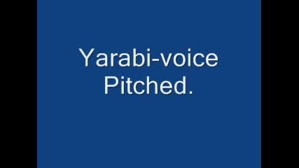 Yarabi - Voice Ptiched