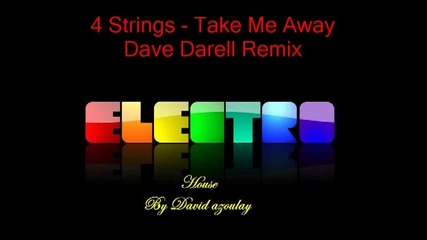 4 Strings - Take Me Away (dave Darell Remix)