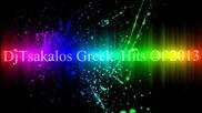 Dj Tsakalos Greek Hits Of 2013 Greek Mix 2013 Non Stop Greekmusic