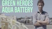 Green Heroes: AquaBattery