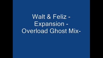 Walt & Feliz-Expansion(Високо Качество)