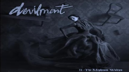 Devilment-ii-the-mephisto-waltze song 1 - Judasstein