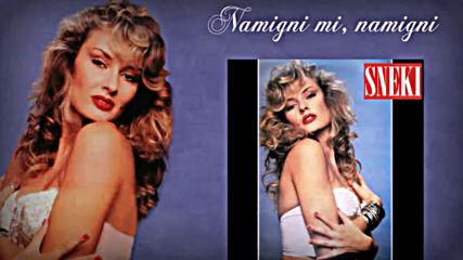 Sneki - Namigni mi namigni - Audio 1991