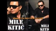 Mile Kitic - 2008 - Kopka Me Kopka