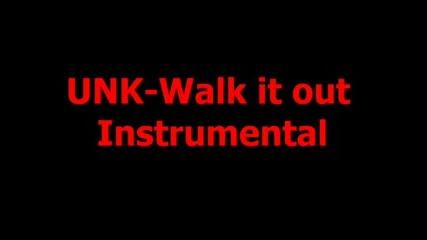 Unk - Walk It Out Instrumental