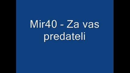 Mir40 - Za vas predateli