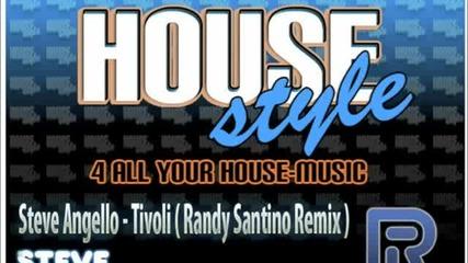 New House Steve Angello Tivoli Randy Santino Remix
