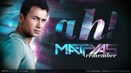 превод • Mattyas - Remember (official Single 2012)