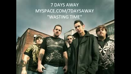 7 Days Away - Wasting Time