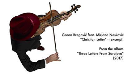 Goran Bregovic feat. Mirjana Neskovic - Christian Letter (Excerpt)