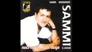 Samir Burekovic - Sammi - Noci moje noci duge - (audio 1998)hd