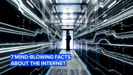 7 mind-blowing facts about the internet