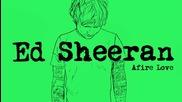 * Превод * Ed Sheeran - Afire Love [ Official Audio ]