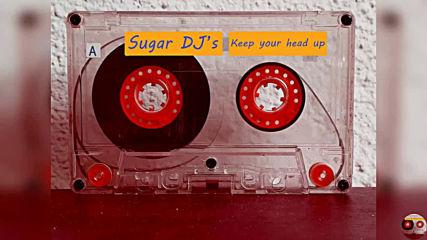 Sugar DJ's - Keep Your Head Up
