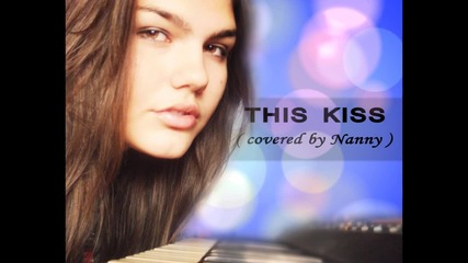 "Акустичен кавър на песента "" This kiss "" ( Carly Rae Jepsen) covered by Nannycovers"