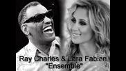 Ensemble - Ray Charles - Lara Fabian - Заедно