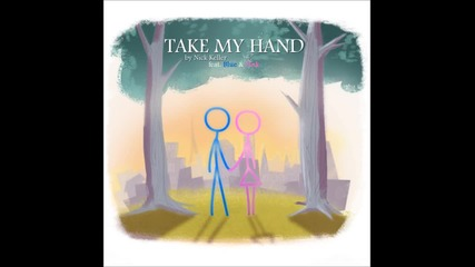 Take My Hand ft. Blue and Pink by Nick Keller
