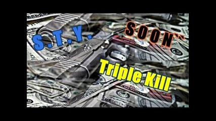 S . T . Y - Triple Kill [ Soon ] 2016