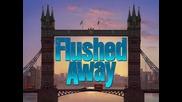 Flushed away Bg Audio