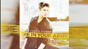 Превод!!justin Bieber- Die In Your Arms