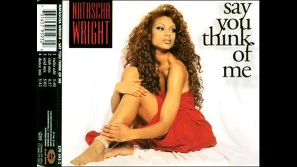 Natascha Wright - Say You Think Of Me ( Club Mix ) 1995
