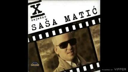 Sasa Matic - Svako ima onog kog nema - (Audio 2011) (2)