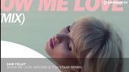 Sam Feldt - Show Me Love ( Kryder & Tom Staar Remix)