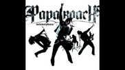 07.papa Roach - Live This Down Превод
