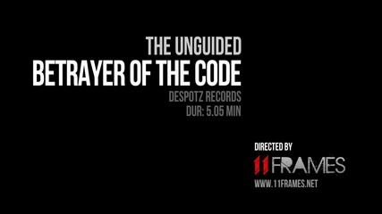 The Unguided - Betrayer Of The Code ( Official Video )
